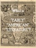 What is EARLY AMERICAN LITERATURE?