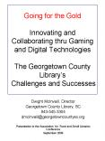 Going for the Gold Innovating and Collaborating thru Gaming and Digital Technologies  The Georgetown County Library