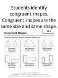 Students identify congruent shapes. Congruent shapes are the same size and same shape.
