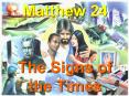 Matthew 24  The Signs of the Times