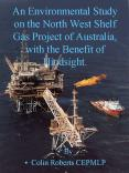 An Environmental Study on the North West Shelf Gas Project of Australia, with the Benefit of Hindsight.