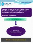 Webinar On 21 CFR Part 820 - Quality System Regulation - Applying Principles of Lean Documents and Lean Configuration