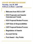 KSG/OSP INFORMATION SESSION Thursday, July 28, 2005 10:00 a.m. to Noon
