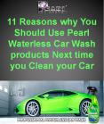 11 Reasons Why You Should Use Pearl Waterless Car Wash Products Next Time You Clean Your Car