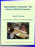 Opportunities to Respond   Opportunities to Respond: The Literacy Rich Environment  Nancy B. Hertzog The University of Illinois at Urbana-Champaign    Presentation to the Illini Reading Council, February 6, 2001