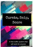 Curate, Snip, Score