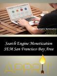 Search Engine Monetization SEM San Francisco Bay Area