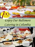 Enjoy Our Baltimore Catering in Columbia