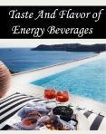 Taste And Flavor of Energy Beverages