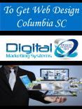 To Get Web Design Columbia SC