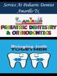 Service At Pediatric Dentist Amarillo Tx