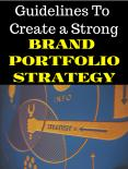 Guidelines To Create a Strong Brand Portfolio Strategy