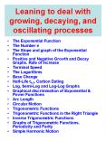 Leaning to deal with growing, decaying, and oscillating processes