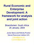 Rural Economic and Enterprise Development: A framework for analysis and joint action  Bloemfontein, South Africa 25 January, 2004