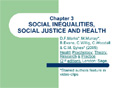 Chapter 3 SOCIAL INEQUALITIES, SOCIAL JUSTICE AND HEALTH