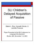 SLI Children's Delayed Acquisition of Passive