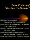 Some Features of The New World Order