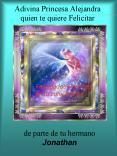 Adivina Princesa Alejandra quien te quiere Felicitar