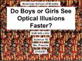 Do Boys or Girls See Optical Illusions Faster