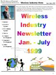 This is the JanuaryJuly 1999 edition of the Wireless Industry Newsletter covering mostly the America