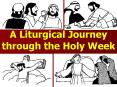 A Liturgical Journey through the Holy Week