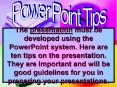 The presentation must be developed using the PowerPoint system. Here are ten tips on the presentatio