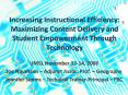 Increasing Instructional Efficiency: Maximizing Content Delivery and Student Empowerment Through Tec