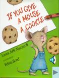 If you give a mouse a cookie,